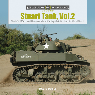 Stuart Tank, Vol. 2: The M5, M5A1, and Howitzer Motor Carriage M8 Versions in World War II (Legends of Warfare: Ground #11) Cover Image