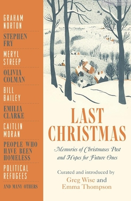 Last Christmas: Memories of Christmases Past and Hopes of Future Ones Cover Image