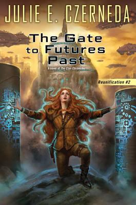The Gate to Futures Past (Reunification #2) Cover Image