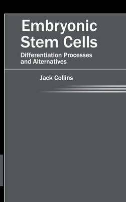 Embryonic Stem Cells: Differentiation Processes and Alternatives Cover Image
