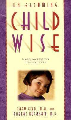 On Becoming Childwise: Parenting Your Child from 3 to 7 Years (On Becoming...) Cover Image