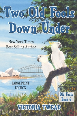 Two Old Fools Down Under - LARGE PRINT Cover Image