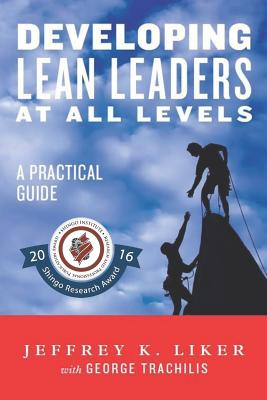 Developing Lean Leaders at all Levels: A Practical Guide Cover Image
