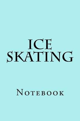 Ice Skating: Notebook Cover Image