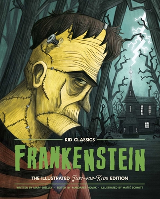 Kid Classics: Frankenstein: The Classic Edition Reimagined Just-for-Kids! (Illustrated & Abridged for Grades 4 – 7! ) (Kid Classic #1) Cover Image