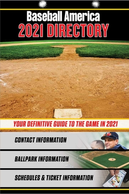 Baseball America 2021 Directory: Who's Who in Baseball, and Where to Find Them  Cover Image