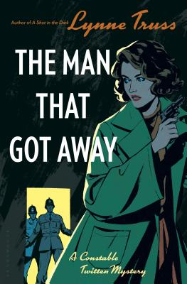 The Man That Got Away: A Constable Twitten Mystery 2 Cover Image
