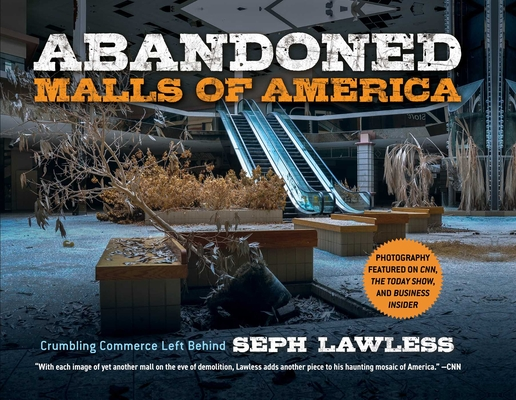 Abandoned Malls of America: Crumbling Commerce Left Behind Cover Image