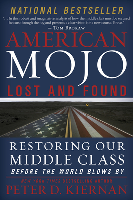 American Mojo: Lost and Found: Restoring Our Middle Class Before the World Blows by Cover Image