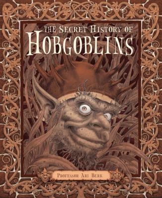 The Secret History of Hobgoblins Cover
