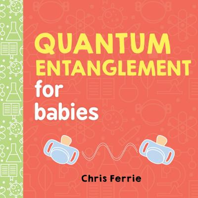 Quantum Entanglement for Babies (Baby University) Cover Image