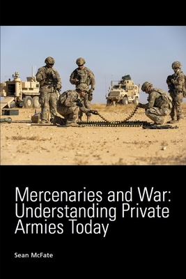Mercenaries and War: Understanding Private Armies Today Cover Image