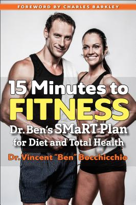 15 Minutes to Fitness: Dr. Ben's SMaRT Plan for Diet and Total Health Cover Image