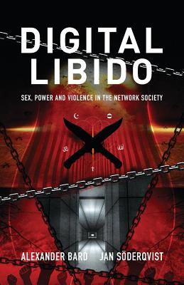 Digital Libido: Sex, Power and Violence in the Network Society Cover Image