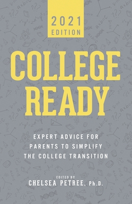 College Ready 2021: Expert Advice for Parents to Simplify the College Transition Cover Image