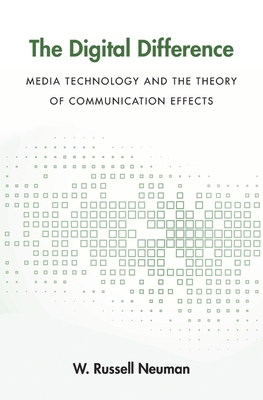 The Digital Difference: Media Technology and the Theory of Communication Effects Cover Image