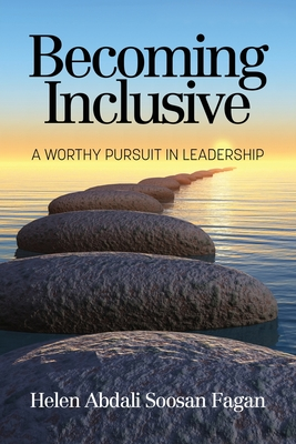Becoming Inclusive: A Worthy Pursuit in Leadership Cover Image