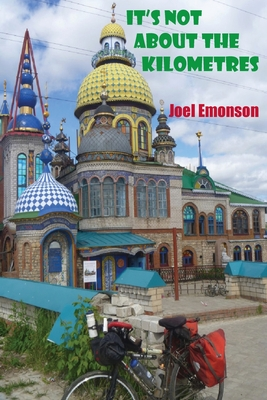 It's not about the Kilometres: An Australian Cycling in Russia during the 2018 FIFA World Cup and then onwards to Gallipoli via Eastern Europe. ʌ Cover Image