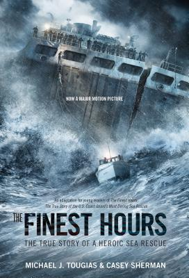 The Finest Hours (Young Readers Edition): The True Story of a Heroic Sea Rescue (True Rescue Series) Cover Image