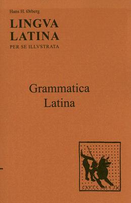Grammatica Latina: Lingva Latina Per Se Illvstrata Cover Image