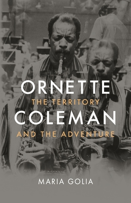 Ornette Coleman: The Territory and the Adventure Cover Image
