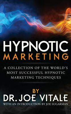 Hypnotic Marketing: A Collection of the World's Most Successful Hypnotic Marketing Techniques Cover Image