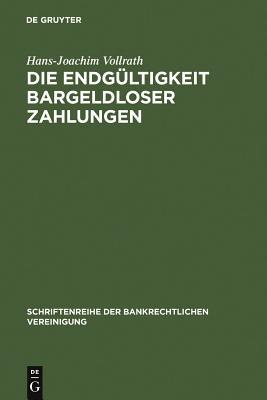 Die Endgültigkeit bargeldloser Zahlungen (Schriftenreihe Der Bankrechtlichen Vereinigung #9) Cover Image