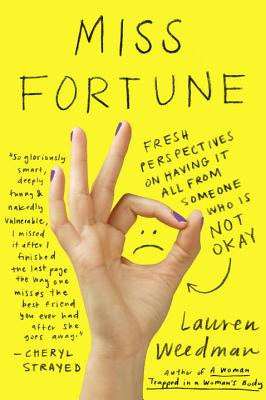 Miss Fortune: Fresh Perspectives on Having It All from Someone Who Is Not Okay Cover Image