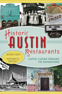 Historic Austin Restaurants: Capital Cuisine Through the Generations (American Palate) Cover Image