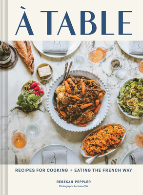 A Table: Recipes for Cooking and Eating the French Way Cover Image