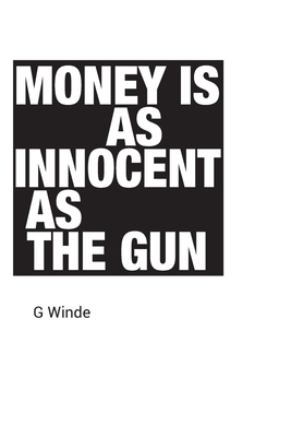 Money is as innocent as the gun Cover Image
