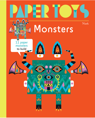 Paper Toys: Monsters: 11 Paper Monsters to Build Cover Image