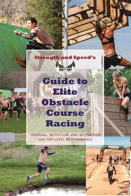 Cover for Strength & Speed's Guide to Elite Obstacle Course Racing