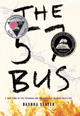 The 57 Bus: A True Story of Two Teenagers and the Crime That Changed Their Lives Cover Image
