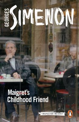 Maigret's Childhood Friend (Inspector Maigret #69) Cover Image