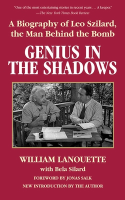 Genius in the Shadows: A Biography of Leo Szilard, the Man Behind the Bomb Cover Image