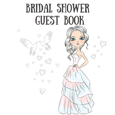 Bridal Shower Guest Book: Sign in Guest Book Write in Name Advice & Wishes Comments Memory Message Book Cover Image