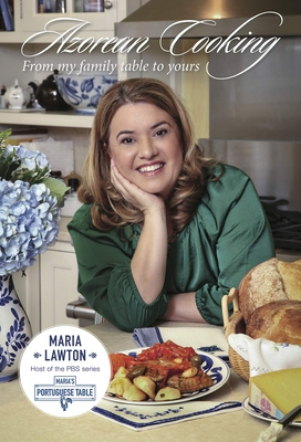 Azorean Cooking: From My Family Table to Yours Cover Image