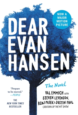 Dear Evan Hansen: The Novel by Val Emmich with Steven Levenson, Benj Pasek & Justin Paul