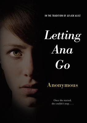 Letting Ana Go (Anonymous Diaries) Cover Image