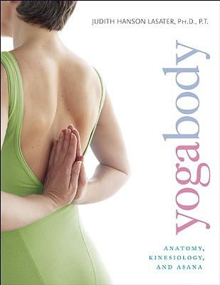 Yogabody: Anatomy, Kinesiology, and Asana Cover Image
