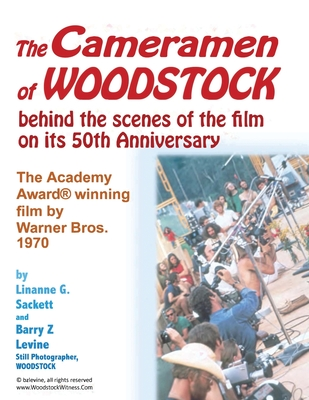 The Cameramen at Woodstock - behind the scenes of the film on its 50th Anniversary: The Academy(R) Award Winning film by Warner Bros. 1970 Cover Image