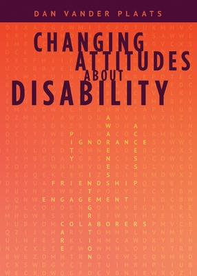 Changing Attitudes About Disability: How to See People with Disabilities as our Co-laborers in God's Redemption Plan Cover Image
