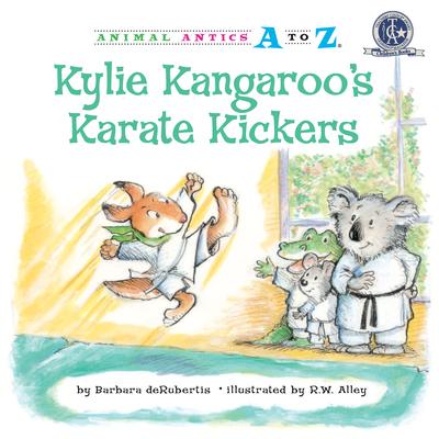 Kylie Kangaroo's Karate Kickers (Animal Antics A to Z (R)) Cover Image