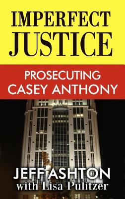 Imperfect Justice: Prosecuting Casey Anthon Cover Image