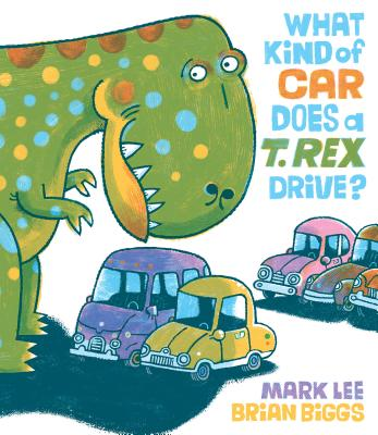 What Kind of Car Does a T. Rex Drive? Cover Image