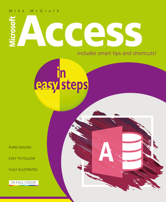 Access in Easy Steps: Illustrated Using Access 2019 Cover Image