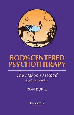 Body-Centered Psychotherapy: The Hakomi Method Cover Image