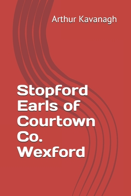 Stopford Earls of Courtown Co. Wexford Cover Image