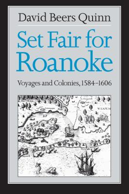 Set Fair for Roanoke: Voyages and Colonies, 1584-1606 Cover Image
